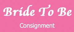 Bride to Be Consignment logo